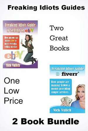 Freaking Idiots Guides 2 Book Bundle de Nick Vulich