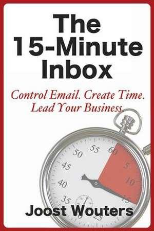 The 15-Minute Inbox de Joost Wouters
