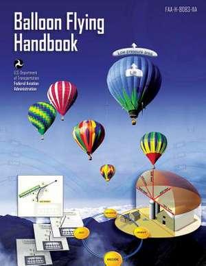 Balloon Flying Handbook de U. S. De Federal Aviation Administration