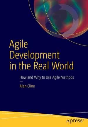 Agile Development in the Real World de Alan Cline