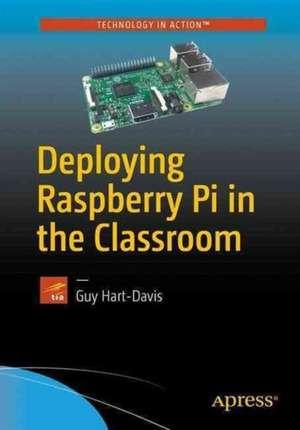 Deploying Raspberry Pi in the Classroom de Guy Hart-Davis