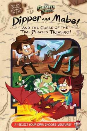 "Gravity Falls: Dipper and Mabel and the Curse of the Time Pirates' Treasure!: A ""Select Your Own Choose-Venture!"" de Jeffrey Rowe"