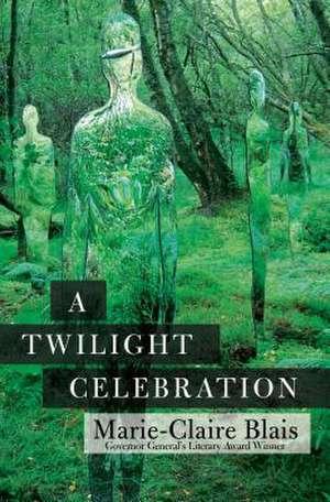 A Twilight Celebration de Marie-Claire Blais