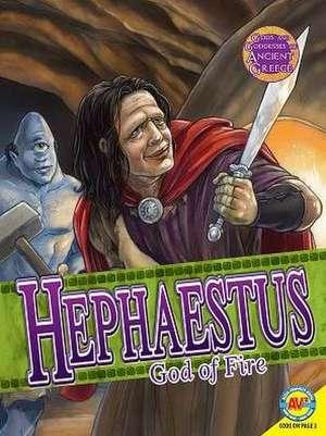 Hephaestus: God of Fire de Teri Temple