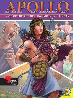 Apollo God of the Sun, Healing, Music, and Poetry de Teri Temple