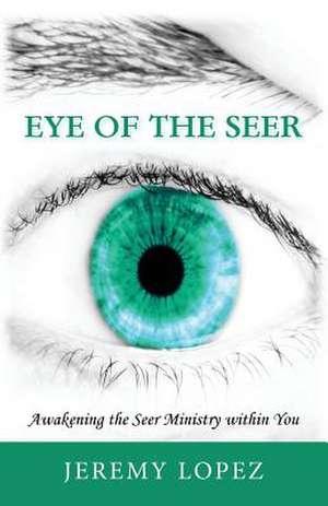 Eye of the Seer de Jeremy Lopez