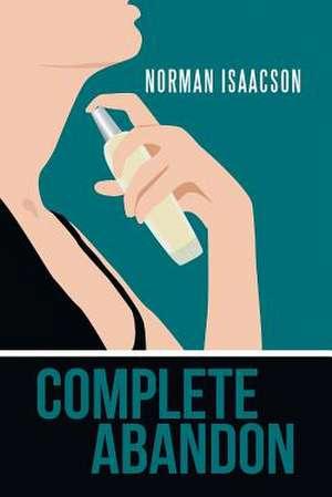 Complete Abandon de Norman Isaacson