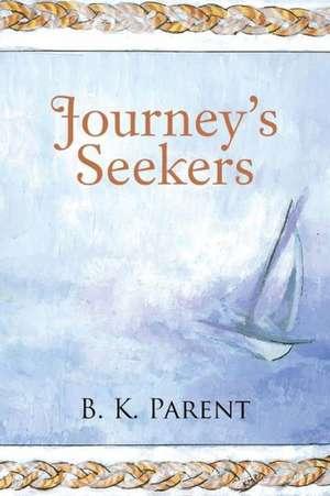 Journey's Seekers de B. K. Parent