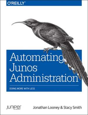 Automating Junos Administration de Jonathan Looney