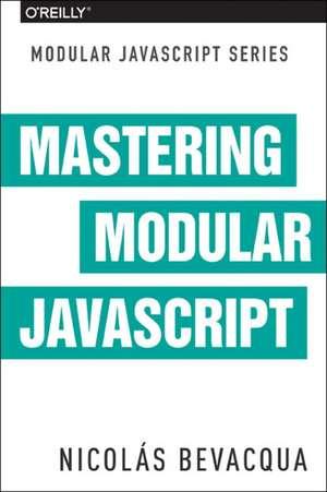 Mastering Modular JavaScript de Nicolas Bevacqua