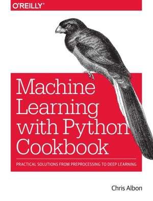 Machine Learning with Python Cookbook de Chris Albon