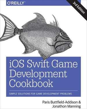 iOS Swift Game Development Cookbook 3e de Paris Buttfield–addis
