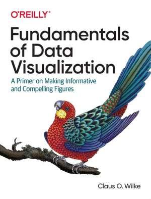 Fundamentals of Data Visualization de Claus Wilke