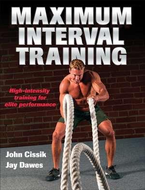 Maximum Interval Training de John Cissik