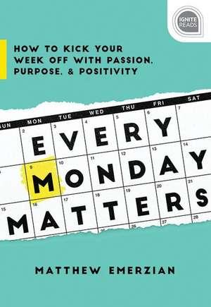Every Monday Matters de Matthew Emerzian