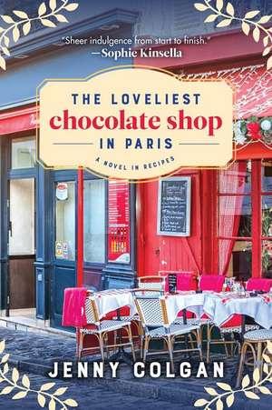 The Loveliest Chocolate Shop in Paris: A Novel in Recipes de Jenny Colgan