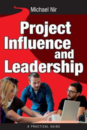 Project Influence and Leadership de Michael Nir