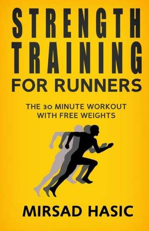 Strength Training for Runners:  Cat Poems and Letters de Mirsad Hasic