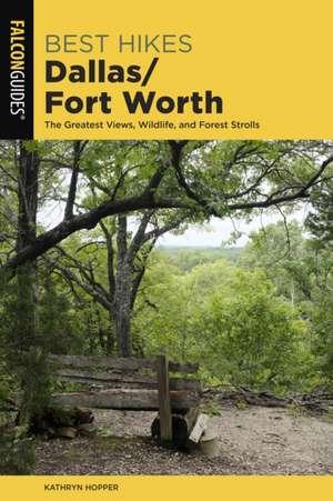 Best Hikes Dallas/Fort Worth de Kathryn Hopper