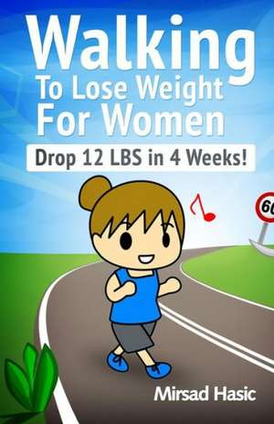 Walking to Lose Weight for Women:  99 Great and Funny Cartoons about Managers de Mirsad Hasic