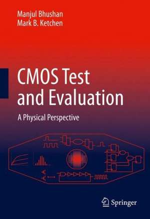CMOS Test and Evaluation: A Physical Perspective de Manjul Bhushan