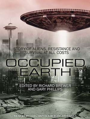 Occupied Earth:  Stories of Aliens, Resistance and Survival at All Costs de Elise Arsenault