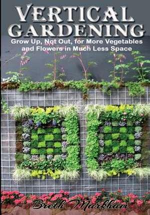 Vertical Gardening de Breth Markham