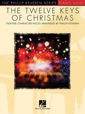 The Twelve Keys of Christmas: Arr. Phillip Keveren the Phillip Keveren Series Piano Solo de Phillip Keveren