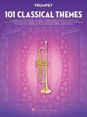 101 Classical Themes for Trumpet de Hal Leonard Publishing Corporation