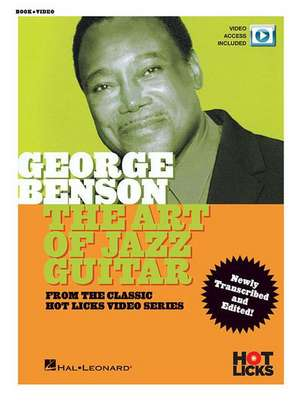 George Benson - The Art of Jazz Guitar: From the Classic Hot Licks Video Series de George Benson