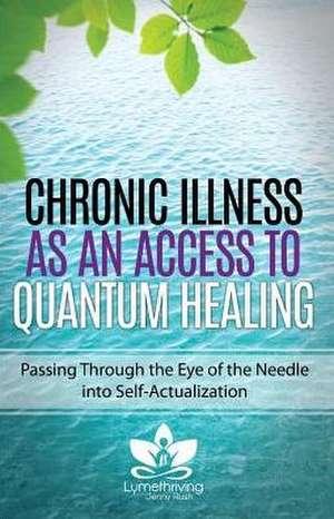 Chronic Illness as an Access to Quantum Healing