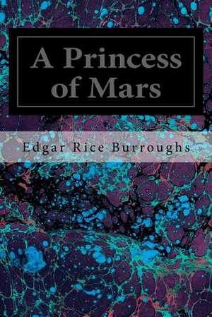 A Princess of Mars de Edgar Rice Burroughs