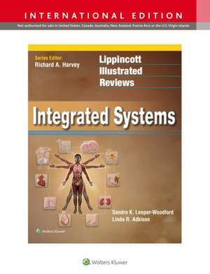 Lippincott Illustrated Reviews: Integrated Systems de Sandra K. Leeper-Woodford