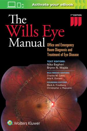 The Wills Eye Manual: Office and Emergency Room Diagnosis and Treatment of Eye Disease de Alia Durrani