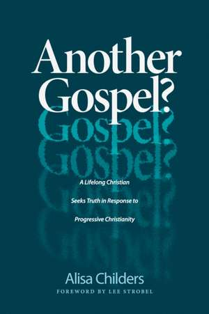 Another Gospel?: A Lifelong Christian Seeks Truth in Response to Progressive Christianity imagine