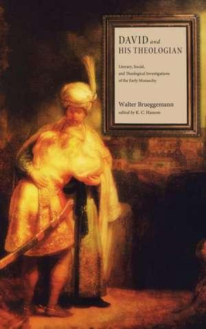 David and His Theologian de Walter Brueggemann
