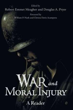 War and Moral Injury de Robert Emmet Meagher