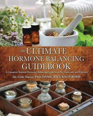 The Ultimate Hormone Balancing Guidebook