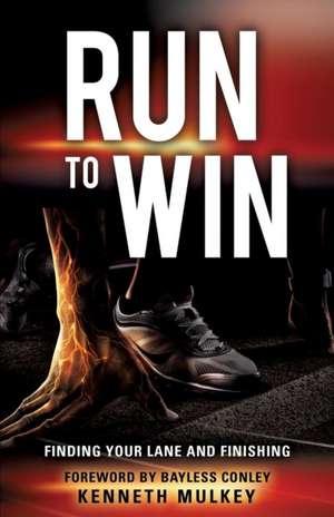 Run to Win de Kenneth Mulkey