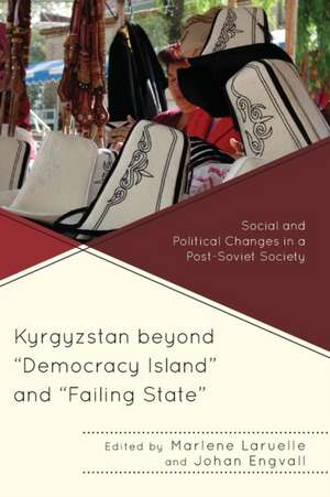 "Kyrgyzstan beyond ""Democracy Island"" and ""Failing State"""