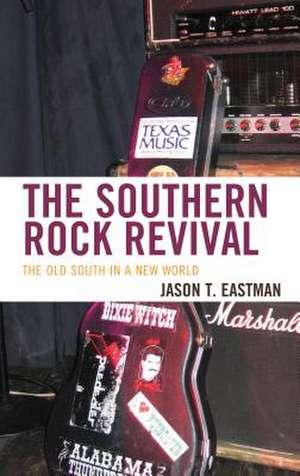 The Southern Rock Revival de Jason T. Eastman