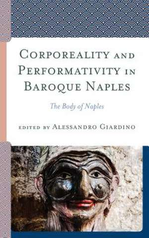 Corporeality and Performativity in Baroque Naples