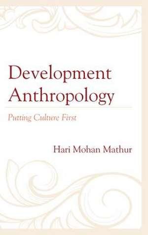 Development Anthropology de Hari Mohan Mathur