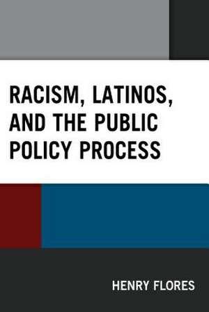 RACISM LATINOS AMP THE PUBLIC POCB de Henry Flores