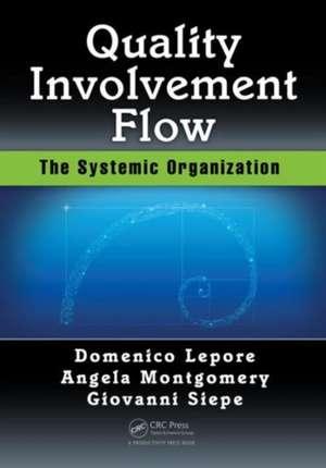 Quality, Involvement, Flow:  The Systemic Organization de Domenico Lepore