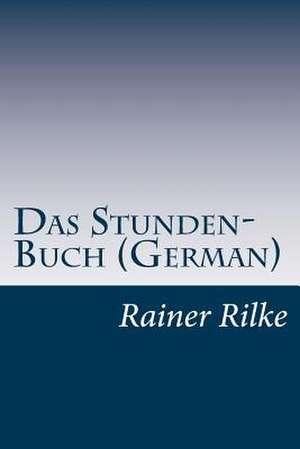 Das Stunden-Buch (German) de Rainer Maria Rilke