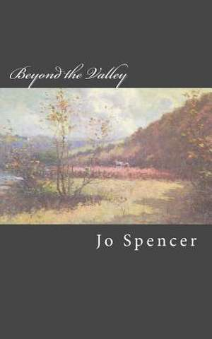 Beyond the Valley de Jo Spencer