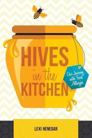 Hives in the Kitchen de Lexi Henegar