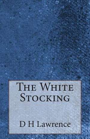 The White Stocking de D. H. Lawrence