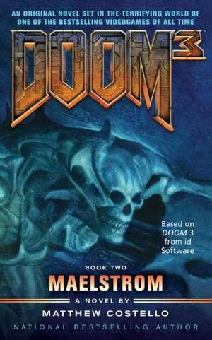 Doom 3: Maelstrom de Matthew Costello